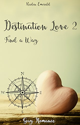 """Destination Love 2: Find a Way"" von Kaiden Emerald"