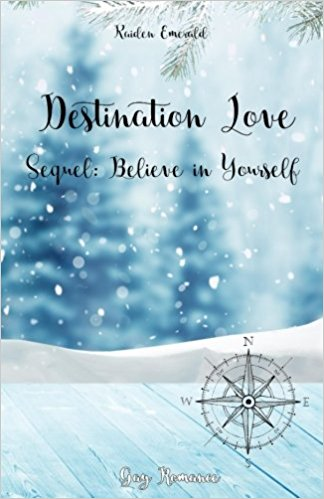 """Destination Love – Sequel: Believe in Yourself"" von Kaiden Emerald"