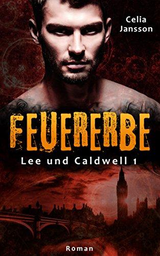 """""""Feuererbe: Lee und Caldwell"""" von Celia Jansson"""