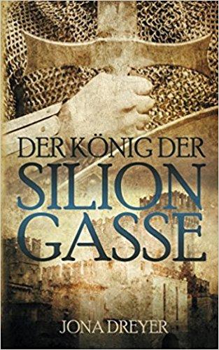 """""""Der König der Silion-Gasse"""" von Jona Dreyer"""