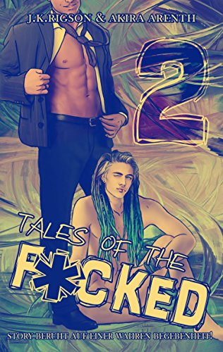 """Tales of the fucked 2"" von Akira Arenth und J. K. Rigson"