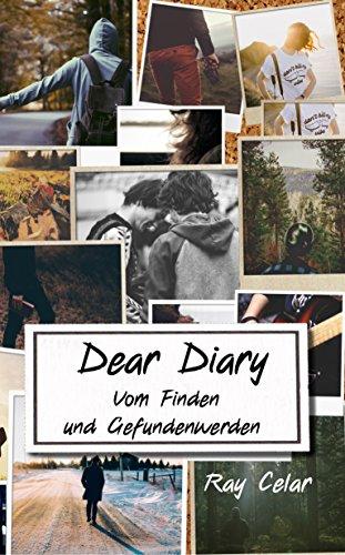 """""""Dear Diary – Vom Finden und Gefundenwerden"""" von Ray Celar"""