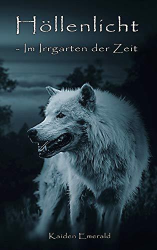 """""""Höllenlicht: Im Irrgarten der Zeit"""" von Kaiden Emerald"""