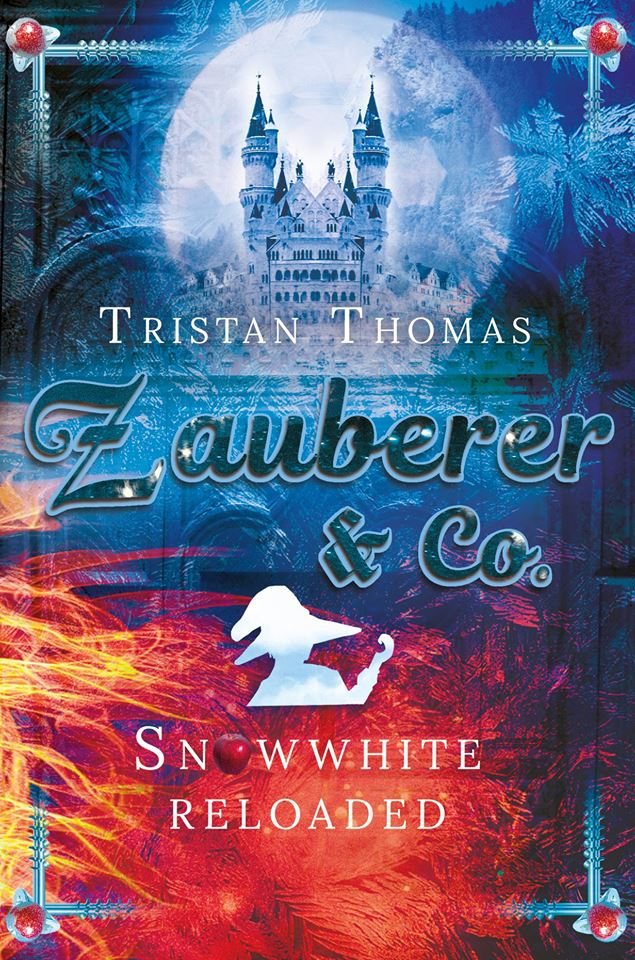 """Zauberer & Co. – Snow White Reloaded"" von Tristan Thomas"