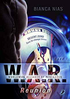 """W.A.R. – Worldwide Alliance of Renegades: Reunion"" von Bianca Nias"