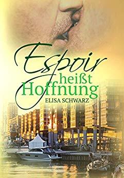 """""""Espoir heißt Hoffnung"""" von Elisa Schwarz"""