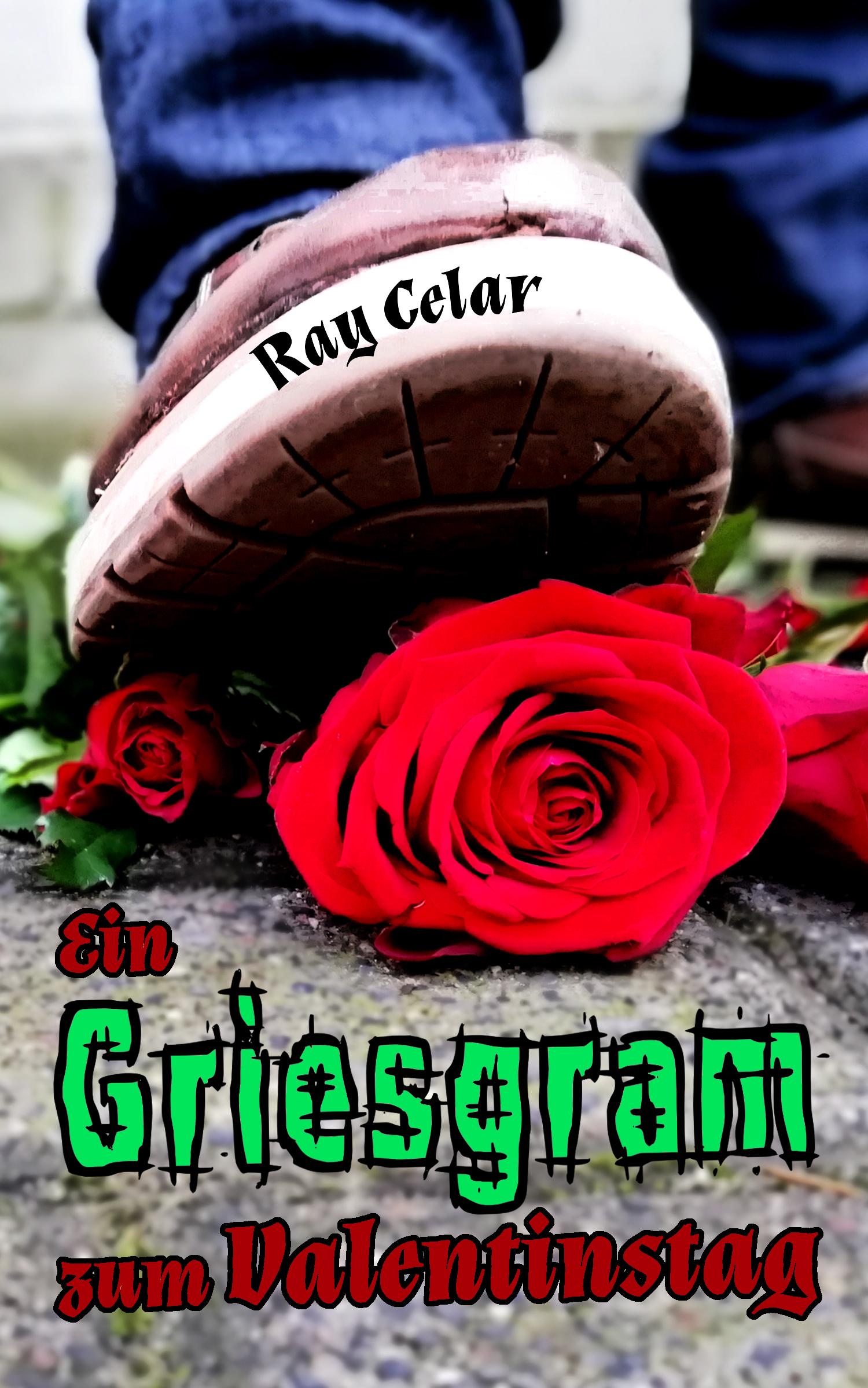 """""""Ein Griesgram zum Valentinstag"""" von Ray Celar"""