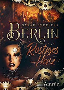 Stoffers, Sarah - Berlin - Rostiges Herz