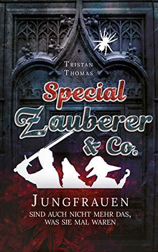 """""""Zauberer & Co. Special – Jungfrauen sind auch nicht mehr das, was sie mal waren"""" von Tristan Thomas"""
