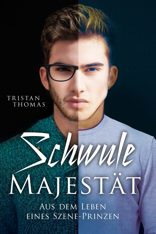 Thomas, Tristan - Schwule Majestät