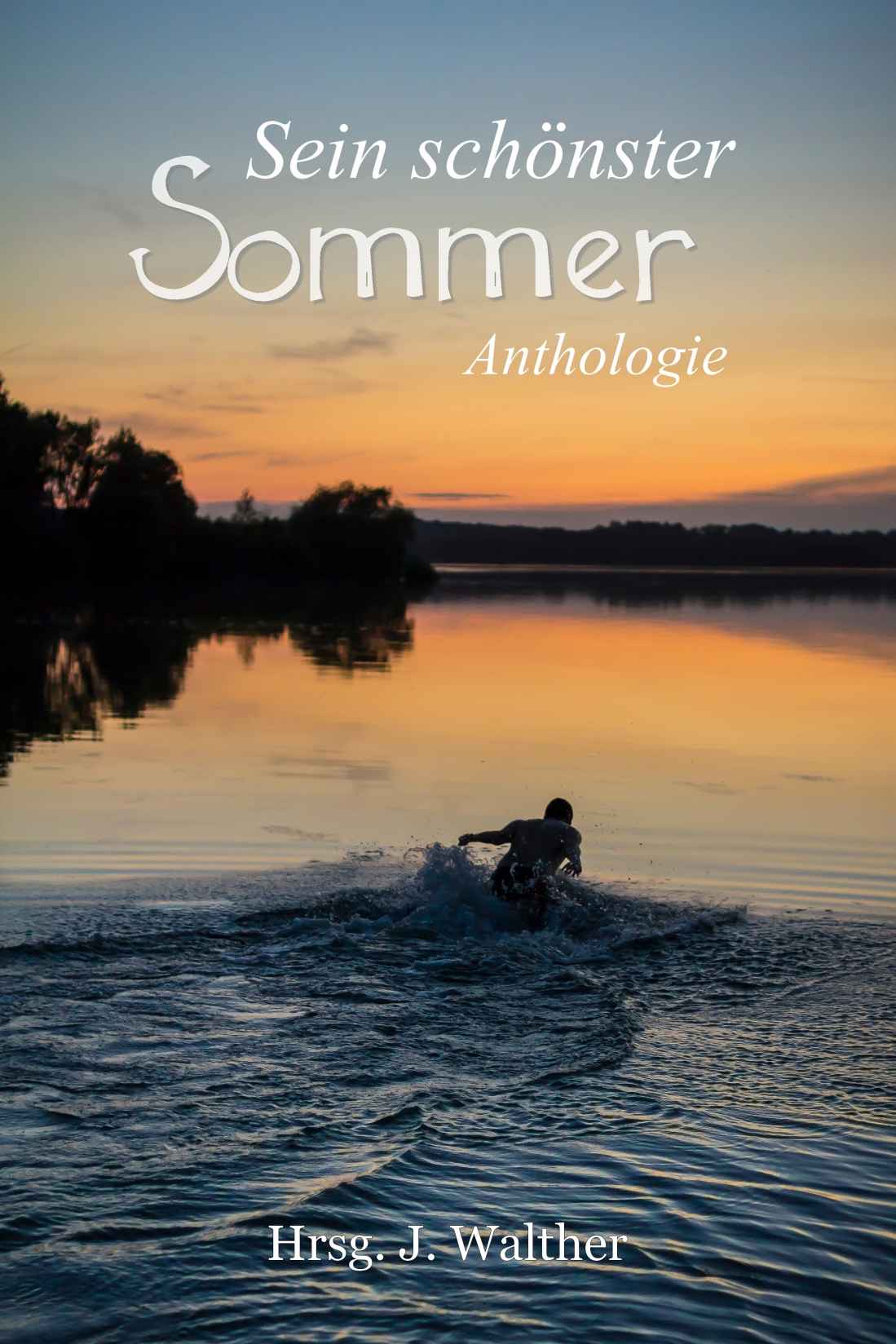 """""""Sein schönster Sommer"""" Hrsg. J. Walther"""