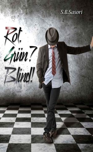 """""""Rot. Grün? Blind!"""" von S.B. Sasori"""