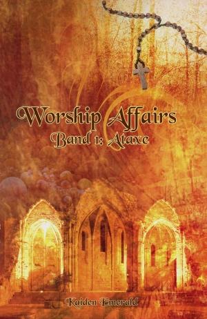 """""""Worship Affairs – Ataxe"""" von Kaiden Emerald"""
