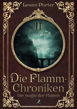 """""""Die Magie der Flamm"""" von Leann Porter"""