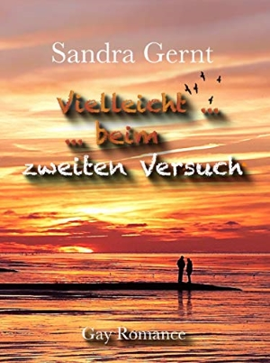 """""""Vielleicht … Beim zweiten Versuch"""" von Sandra Gernt"""