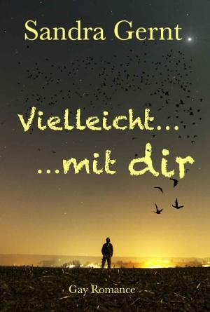 """""""Vielleicht … Mit dir"""" von Sandra Gernt"""