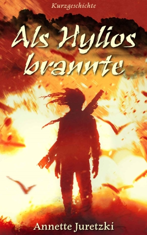 """""""Als Hylios brannte"""" von Annette Juretzki"""