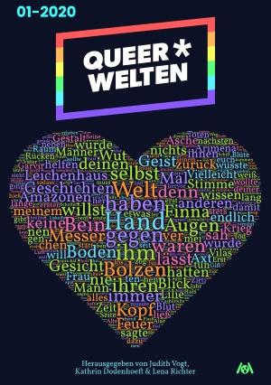 """Queer*Welten 01-2020"" Hrsg. Judith Vogt, Kathrin Dodenhoeft & Lena Richter"