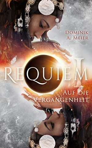 """""""Requiem: Auf die Vergangenheit"""" von Dominik A. Meier"""