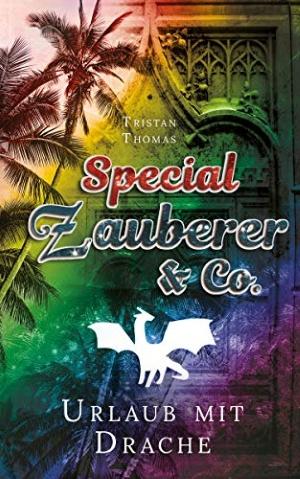 """""""Zauberer & Co. Special – Urlaub mit Drache"""" von Tristan Thomas"""