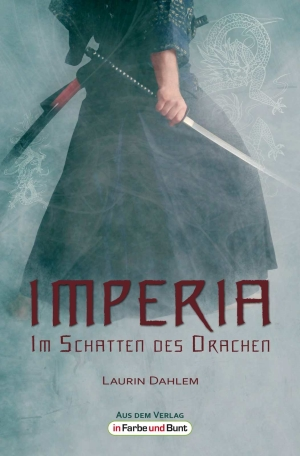 """""""Imperia – Im Schatten des Drachen"""" von Laurin Dahlem"""