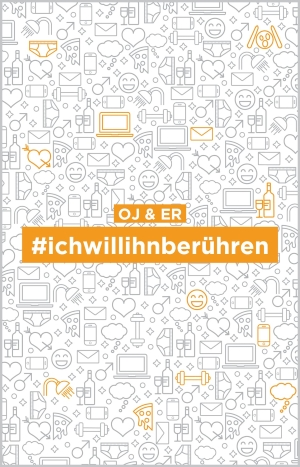 """""""#ichwillihnberühren"""" von OJ & ER"""